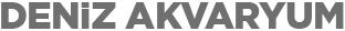 Deniz Akvaryum | Büyük Akvaryum | Tünel Akvaryum